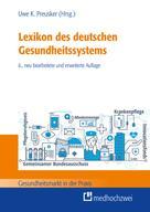 Uwe K. Preusker: Lexikon des deutschen Gesundheitssystems