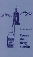 Anni Kraus: Wenn die Berg streitn
