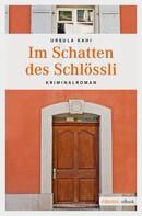 Ursula Kahi: Im Schatten des Schlössli
