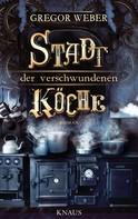 Gregor Weber: Stadt der verschwundenen Köche ★★★★