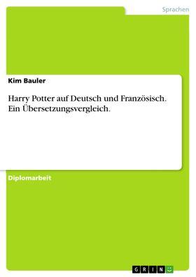 Harry Potter auf Deutsch und Französisch. Ein Übersetzungsvergleich.