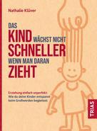 Nathalie Klüver: Das Kind wächst nicht schneller, wenn man daran zieht ★★★★