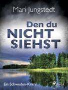 Mari Jungstedt: Den du nicht siehst - Ein Schweden-Krimi ★★★★