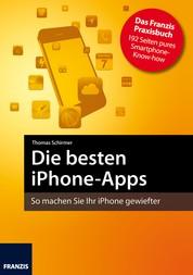 Die besten iPhone-Apps - So machen Sie Ihr iPhone gewiefter