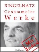 Joachim Ringelnatz: Joachim Ringelnatz - Gesammelte Werke ★★★★