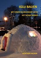 Günther Hacker: Iglu bauen