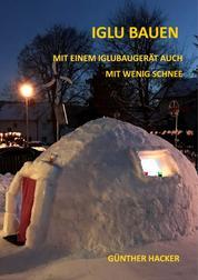 Iglu bauen - Mit einem Iglubaugerät auch mit wenig Schnee