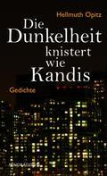 Hellmuth Opitz: Die Dunkelheit knistert wie Kandis