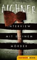 Bernhard Aichner: Interview mit einem Mörder ★★★★