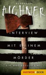 Interview mit einem Mörder - Ein Max-Broll-Krimi