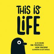 This is Life - The Illustrated Adventures of Life