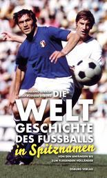 Die Weltgeschichte des Fußballs in Spitznamen - Von den Anfängen bis zum Fliegenden Holländer