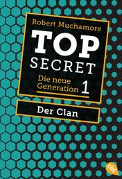 Top Secret. Der Clan - Die neue Generation 1