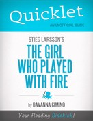 Davanna Cimino: Quicklet on Stieg Larsson's The Girl Who Played with Fire (CliffNotes-like Book Summary)