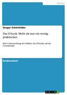 Gregor Schönfelder: Das E-book: Mehr als nur ein wenig praktischer