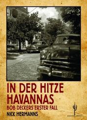 In der Hitze Havannas - Bob Deckers erster Fall