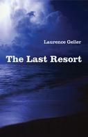 Laurence Geller: The Last Resort