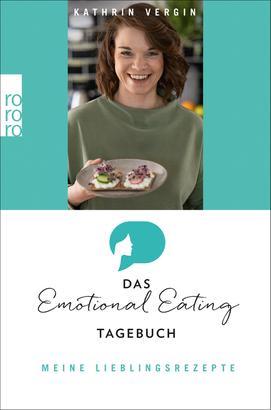 Das Emotional-Eating-Tagebuch: Meine Lieblingsrezepte