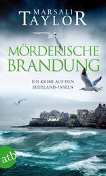 Mörderische Brandung - Ein Krimi auf den Shetland-Inseln