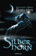 Wolfgang Hohlbein: Silberhorn ★★★★