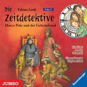 Die Zeitdetektive. Marco Polo und der Geheimbund. Ein Krimi aus der Mongolei [11]