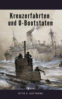 Otto von Gottberg: Kreuzerfahrten und U-Bootstaten