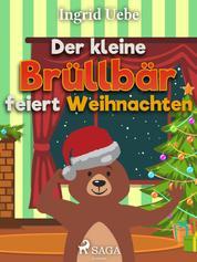 Der kleine Brüllbär feiert Weihnachten