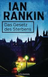 Das Gesetz des Sterbens - Ein Inspector-Rebus-Roman 20 - Kriminalroman