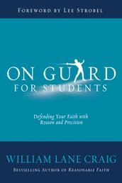 On Guard for Students - A Thinker's Guide to the Christian Faith