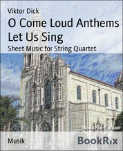 O Come Loud Anthems Let Us Sing - Sheet Music for String Quartet