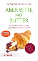 Katarina Schickling: Aber bitte mit Butter ★★★★