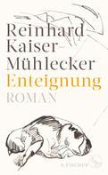 Reinhard Kaiser-Mühlecker: Enteignung ★★★