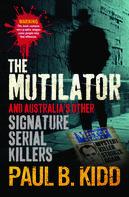 Paul B Kidd: The Mutilator