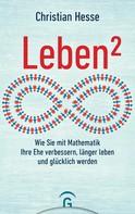 Christian Hesse: Leben² ★★★★
