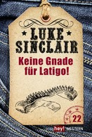 Luke Sinclair: Keine Gnade für Latigo! ★★★★★