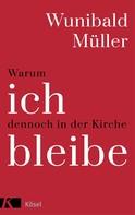 Wunibald Müller: Warum ich dennoch in der Kirche bleibe