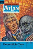 H. G. Ewers: Atlan 39: Raumschiff der Toten ★★★★★