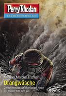 Michael Marcus Thurner: Perry Rhodan 3066: Drangwäsche ★★★★