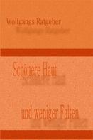 Wolfgangs Ratgeber: Schönere Haut
