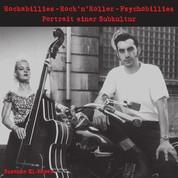 Rockabillies - RocknRoller - Psychobillies - Portrait einer Subkultur