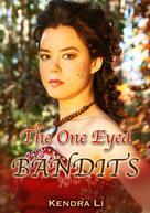 Kendra Li: The One Eyed Bandits