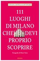 Giulia Castelli Gattinara: 111 Luoghi di Milano che devi proprio scoprire