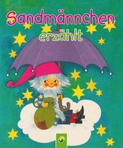 Sandmännchen erzählt - Die schönsten Gutenachtgeschichten