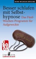 Heinz-Wilhelm Gößling: Besser schlafen mit Selbsthypnose