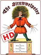 Heinrich Hoffmann: The Struwwelpeter or Merry Stories and Funny Pictures (HD)