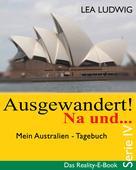 Lea Ludwig: Ausgewandert! Na und … (Serie IV) ★