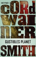Cordwainer Smith: Gustibles Planet -