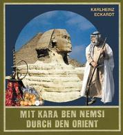 Mit Kara Ben Nemsi durch den Orient - Reiseerlebnisse auf Karl Mays Spuren im Nahen Osten und in Nordafrika
