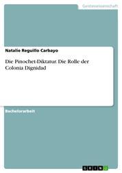 Die Pinochet-Diktatur. Die Rolle der Colonia Dignidad