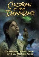 Kathleen O'Neal Gear: Children of the Dawnland